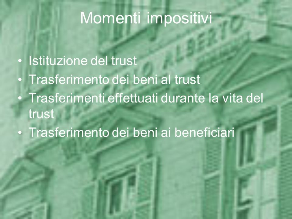 Momenti impositivi Istituzione del trust