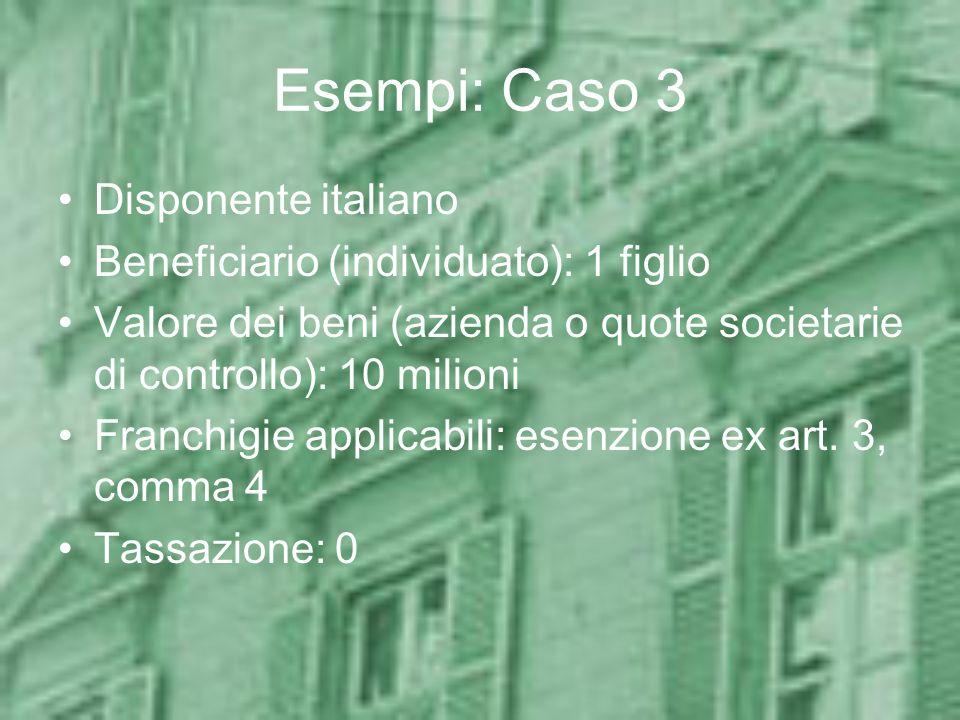 Esempi: Caso 3 Disponente italiano