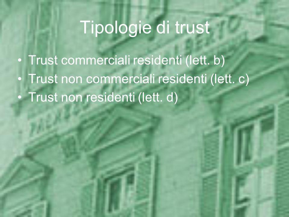Tipologie di trust Trust commerciali residenti (lett. b)