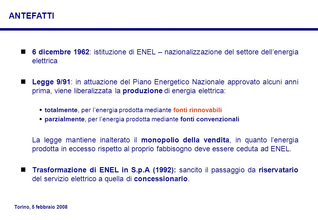 ANTEFATTI 6 dicembre 1962: istituzione di ENEL – nazionalizzazione del settore dell'energia elettrica.