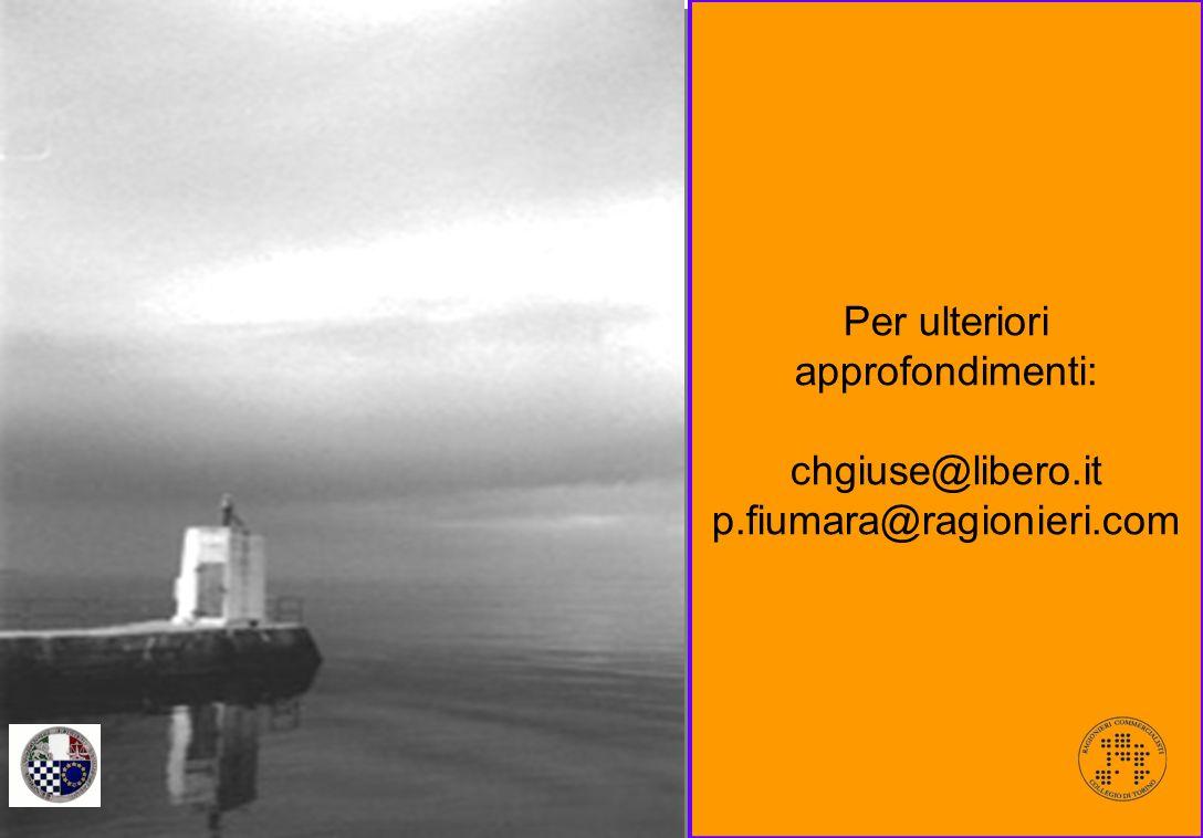 Per ulteriori approfondimenti: chgiuse@libero.it p.fiumara@ragionieri.com