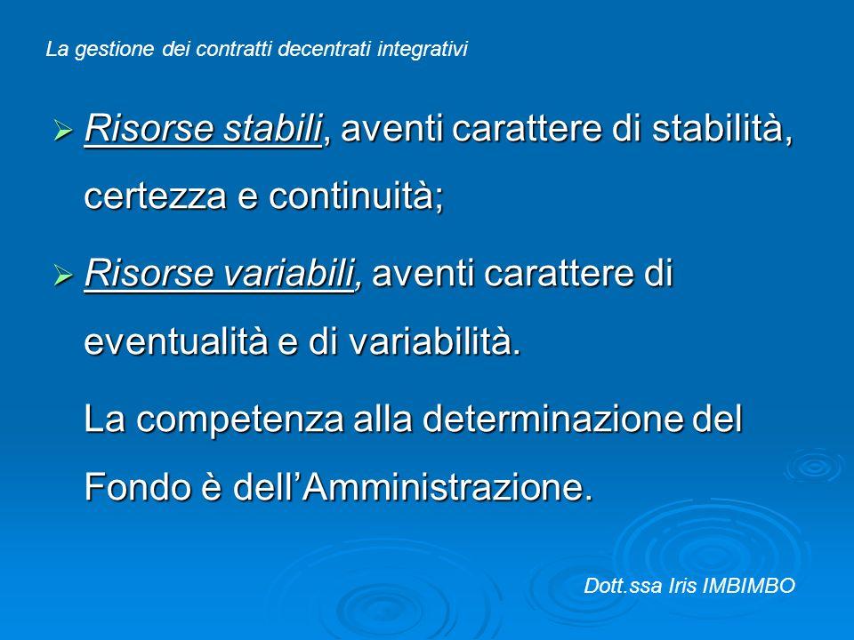 Risorse stabili, aventi carattere di stabilità, certezza e continuità;