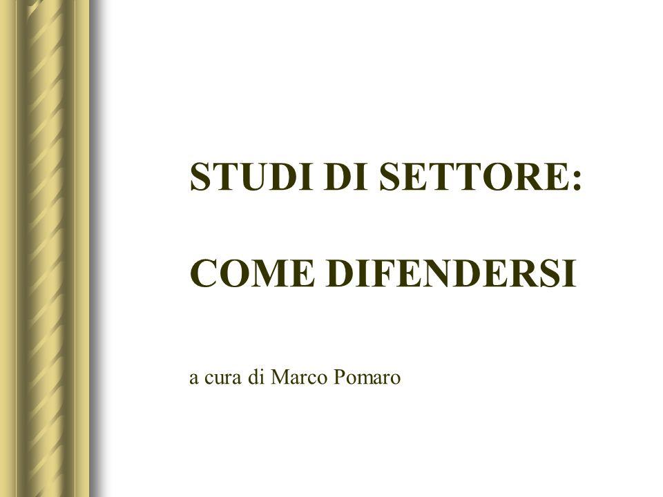 STUDI DI SETTORE: COME DIFENDERSI a cura di Marco Pomaro