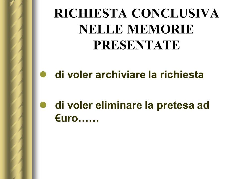 RICHIESTA CONCLUSIVA NELLE MEMORIE PRESENTATE