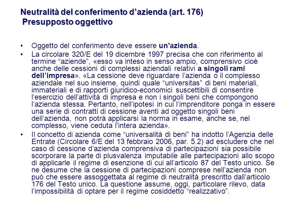Neutralità del conferimento d'azienda (art. 176) Presupposto oggettivo