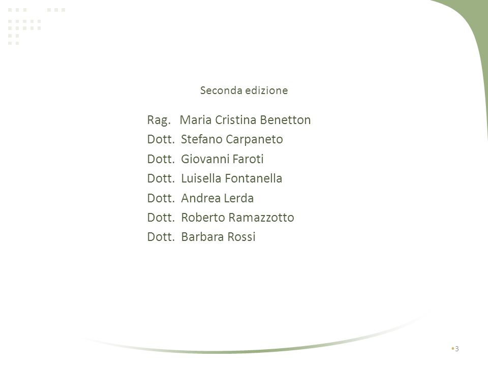 Rag. Maria Cristina Benetton Dott. Stefano Carpaneto