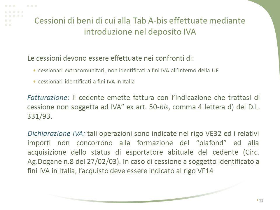 Cessioni di beni di cui alla Tab A-bis effettuate mediante introduzione nel deposito IVA