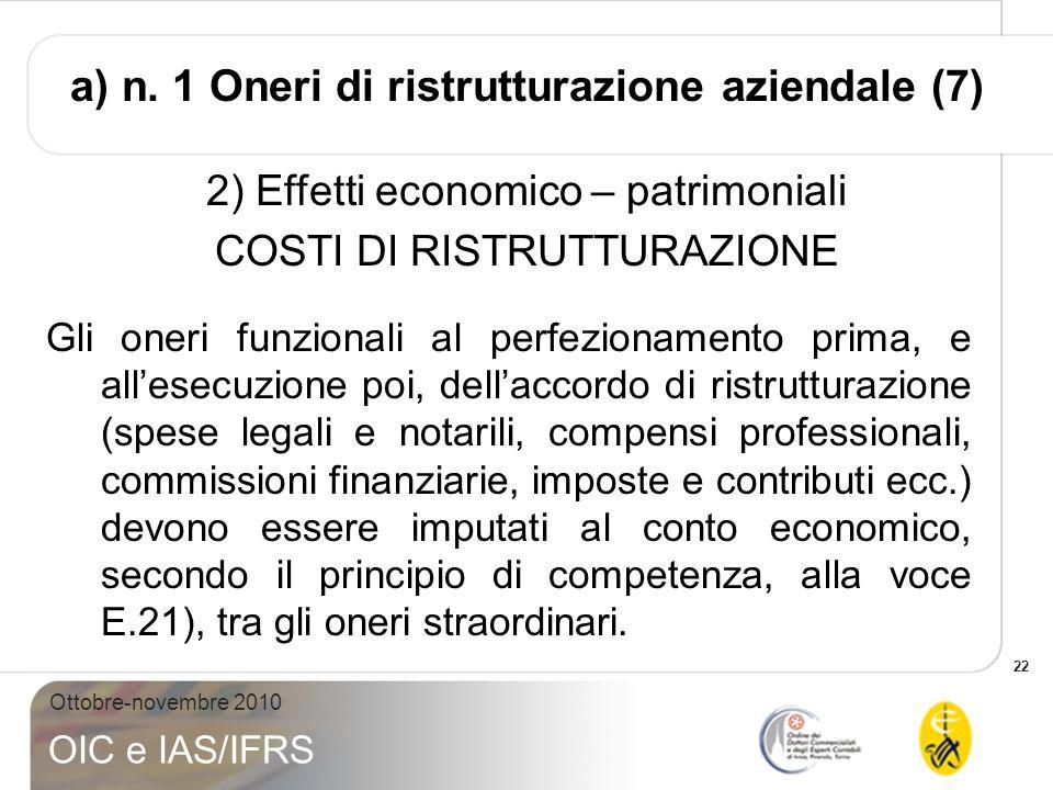 a) n. 1 Oneri di ristrutturazione aziendale (7)