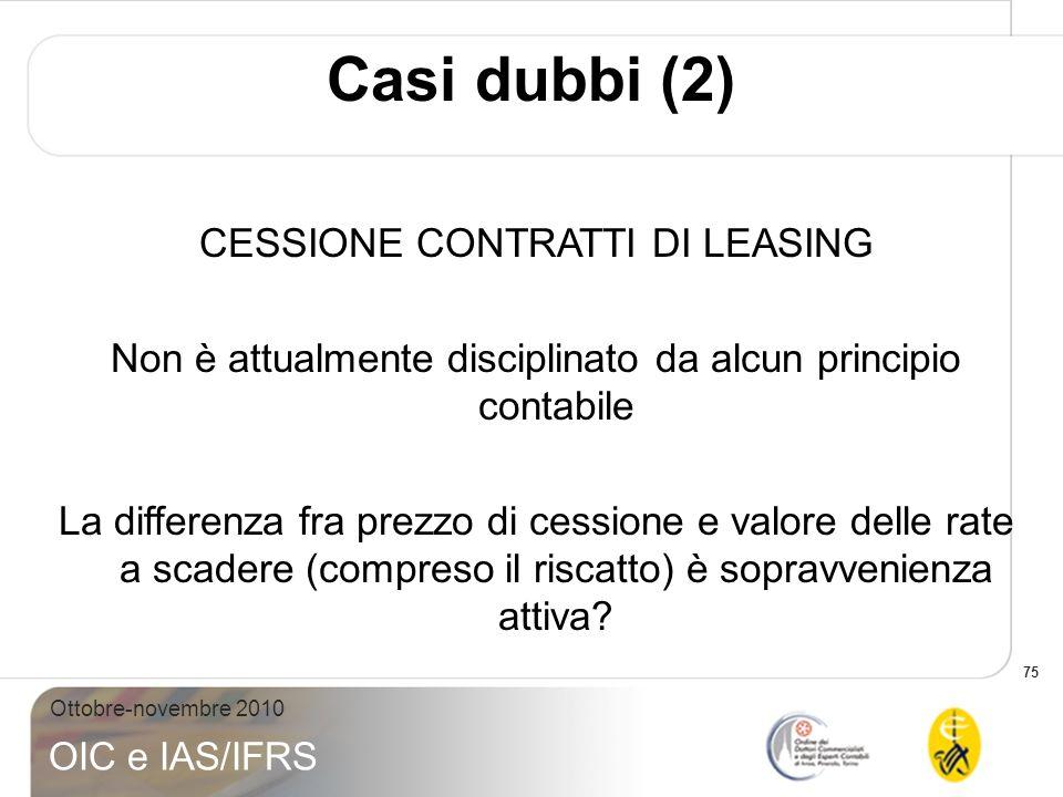 Casi dubbi (2) CESSIONE CONTRATTI DI LEASING