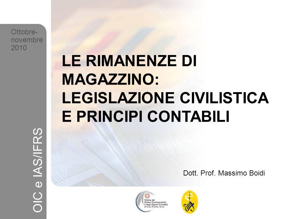 Ottobre- novembre. 2010. LE RIMANENZE DI MAGAZZINO: LEGISLAZIONE CIVILISTICA E PRINCIPI CONTABILI.
