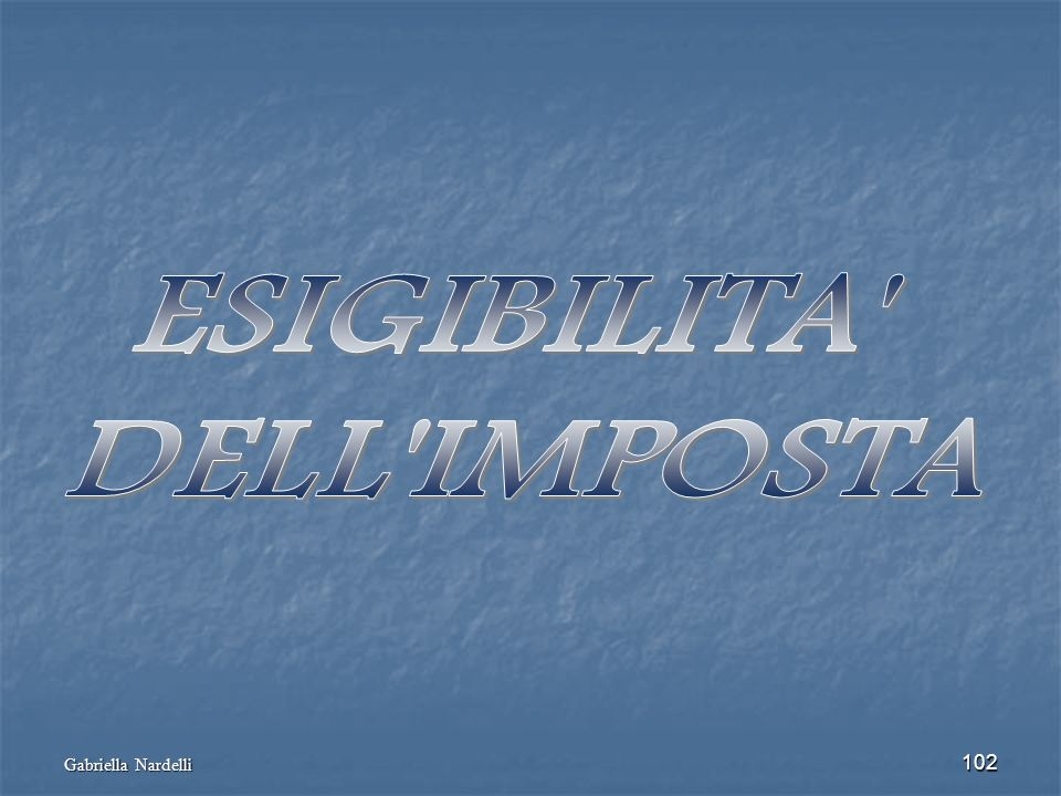 ESIGIBILITA DELL IMPOSTA