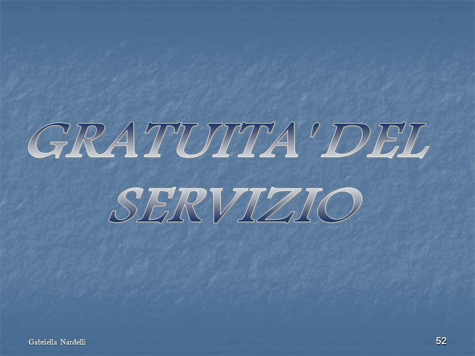 GRATUITA DEL SERVIZIO Gabriella Nardelli