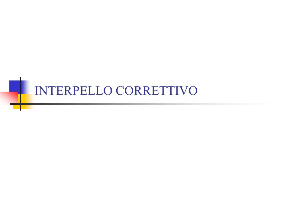 INTERPELLO CORRETTIVO