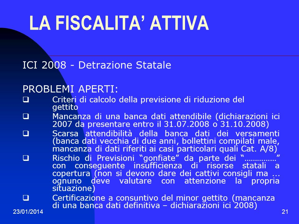 LA FISCALITA' ATTIVA ICI 2008 - Detrazione Statale PROBLEMI APERTI: