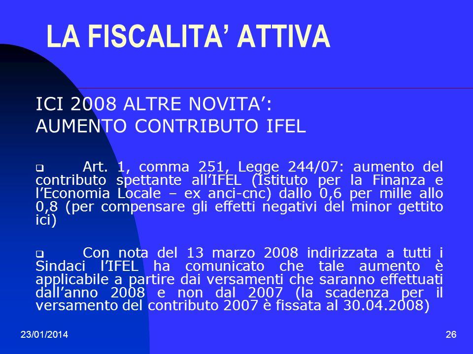 LA FISCALITA' ATTIVA ICI 2008 ALTRE NOVITA': AUMENTO CONTRIBUTO IFEL