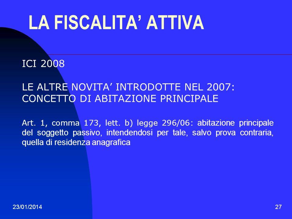 LA FISCALITA' ATTIVA ICI 2008 LE ALTRE NOVITA' INTRODOTTE NEL 2007: