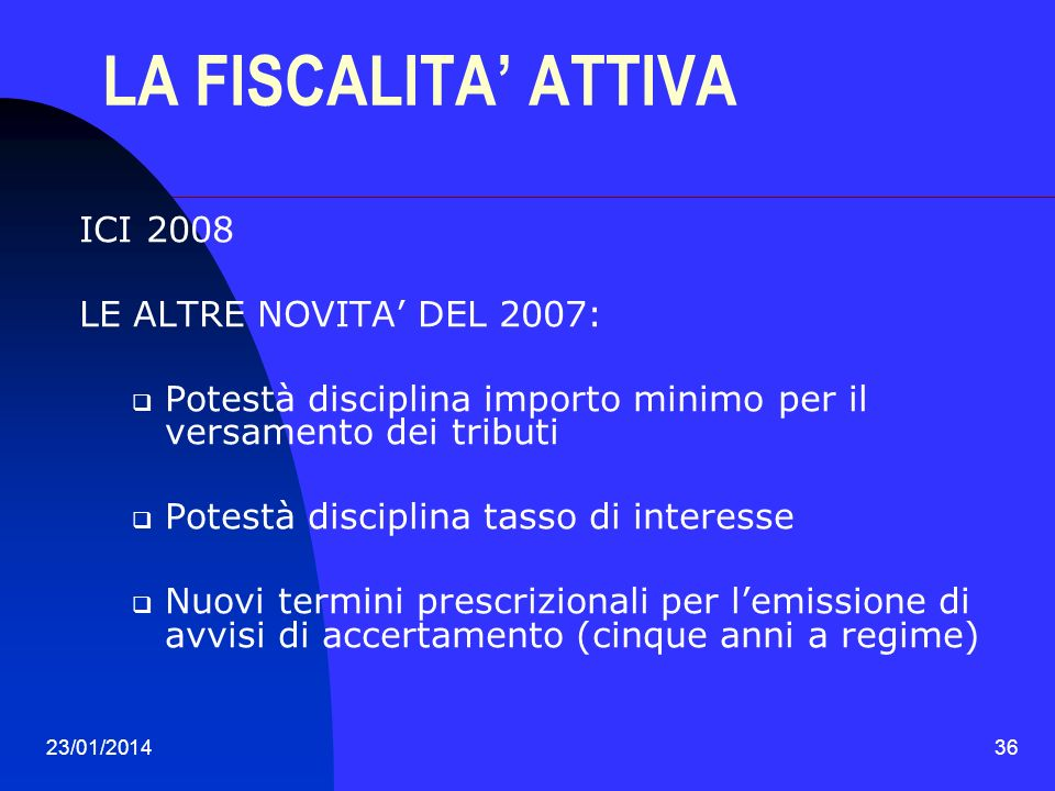 LA FISCALITA' ATTIVA ICI 2008 LE ALTRE NOVITA' DEL 2007: