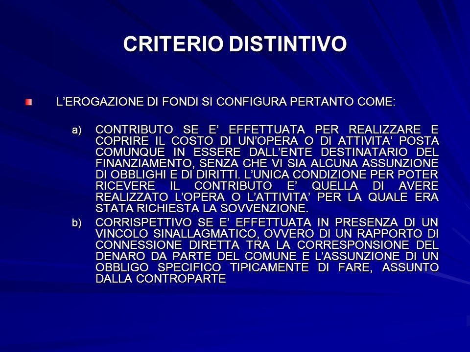 CRITERIO DISTINTIVO L'EROGAZIONE DI FONDI SI CONFIGURA PERTANTO COME: