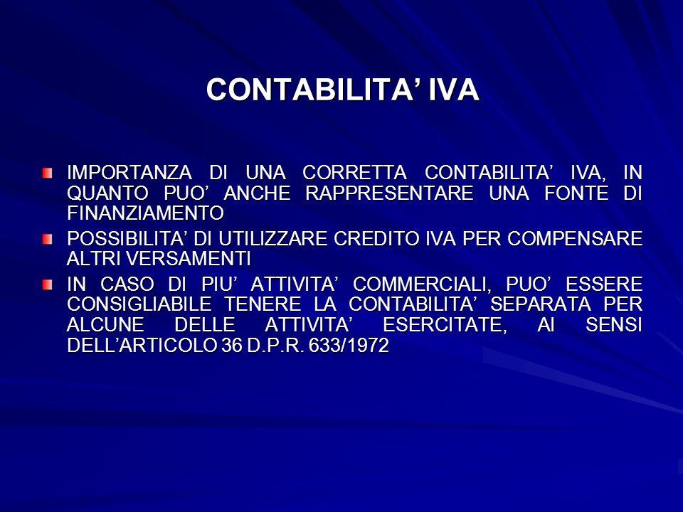CONTABILITA' IVA IMPORTANZA DI UNA CORRETTA CONTABILITA' IVA, IN QUANTO PUO' ANCHE RAPPRESENTARE UNA FONTE DI FINANZIAMENTO.