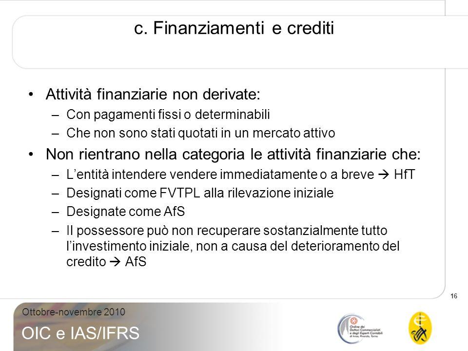 c. Finanziamenti e crediti