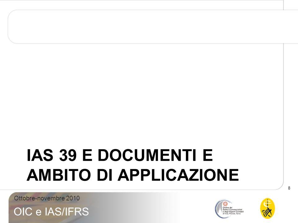 IAS 39 e DOCUMENTI E AMBITO DI APPLICAZIONE