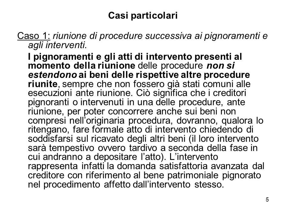 Casi particolariCaso 1: riunione di procedure successiva ai pignoramenti e agli interventi.