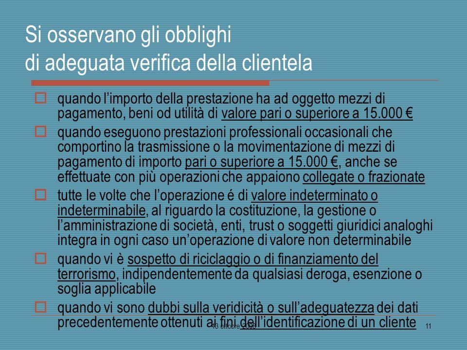 Si osservano gli obblighi di adeguata verifica della clientela