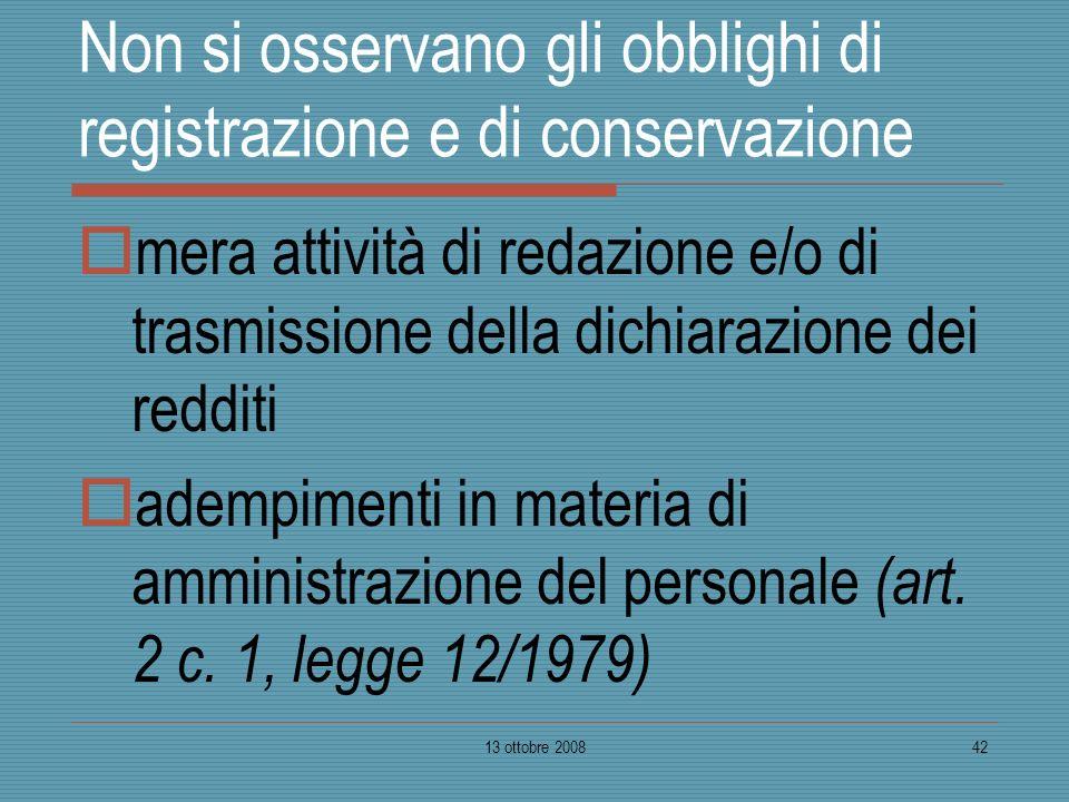 Non si osservano gli obblighi di registrazione e di conservazione