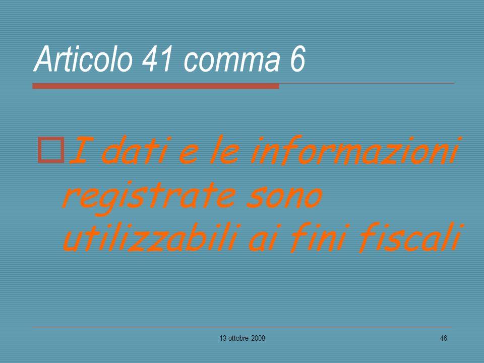 I dati e le informazioni registrate sono utilizzabili ai fini fiscali