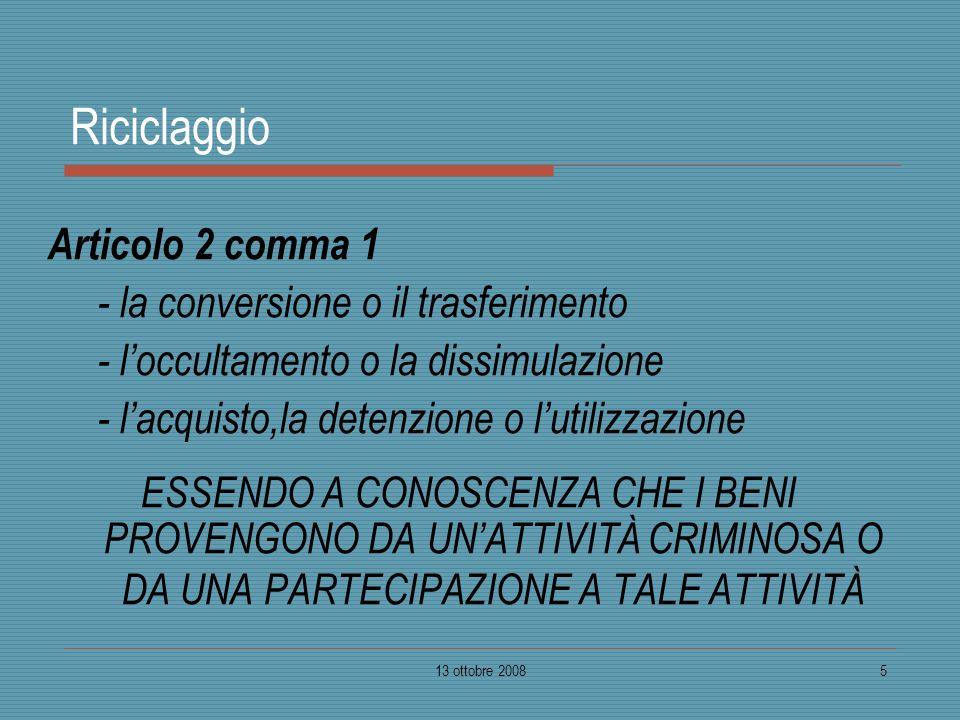Riciclaggio Articolo 2 comma 1 - la conversione o il trasferimento
