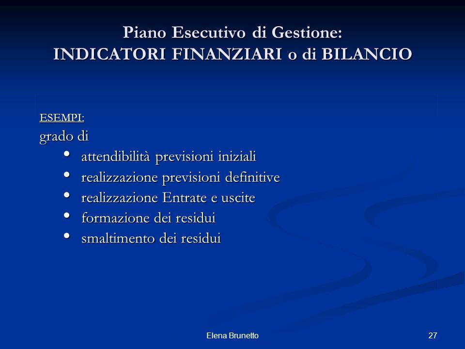 Piano Esecutivo di Gestione: INDICATORI FINANZIARI o di BILANCIO