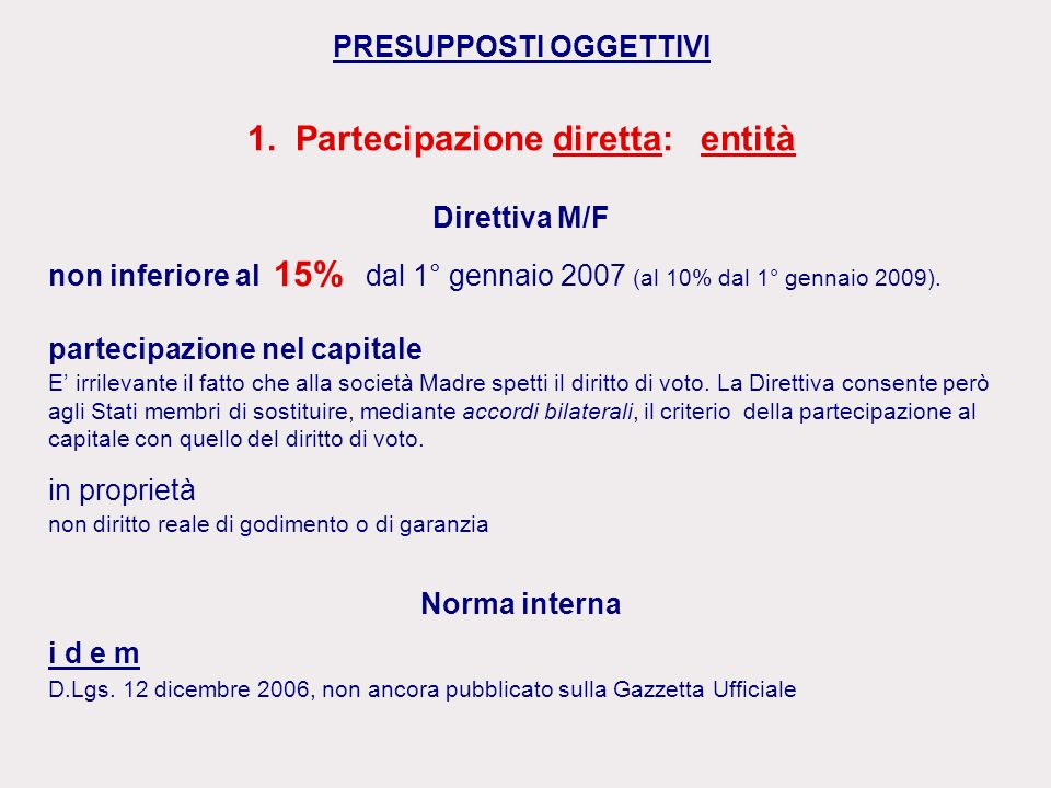 PRESUPPOSTI OGGETTIVI 1. Partecipazione diretta: entità