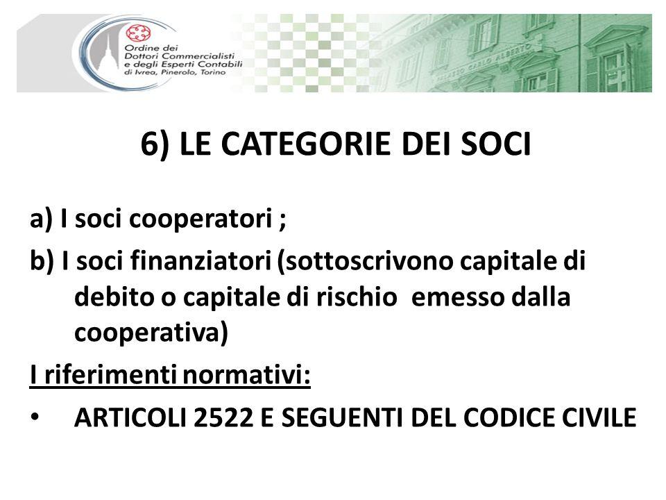 6) LE CATEGORIE DEI SOCI a) I soci cooperatori ;