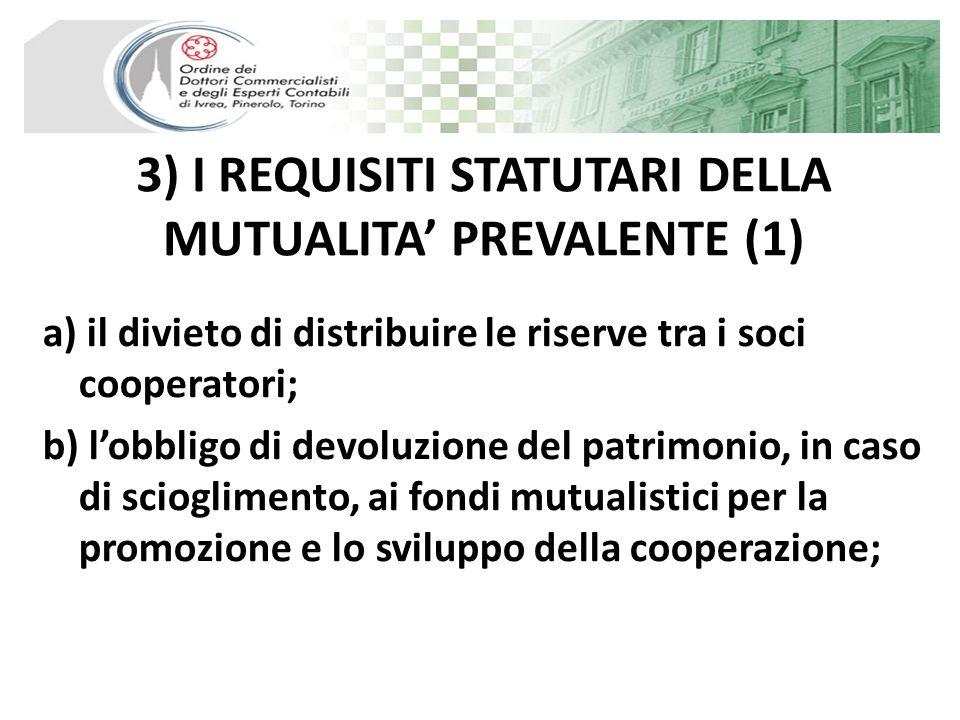 3) I REQUISITI STATUTARI DELLA MUTUALITA' PREVALENTE (1)