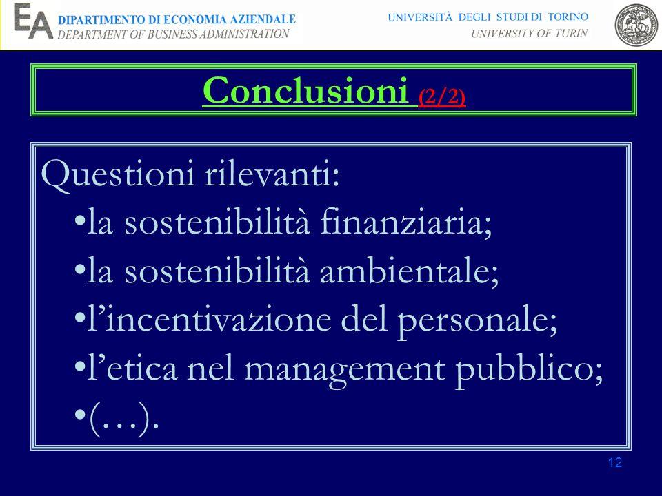 Conclusioni (2/2) Questioni rilevanti: la sostenibilità finanziaria; la sostenibilità ambientale;