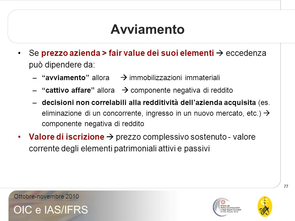 Avviamento Se prezzo azienda > fair value dei suoi elementi  eccedenza può dipendere da: avviamento allora  immobilizzazioni immateriali.