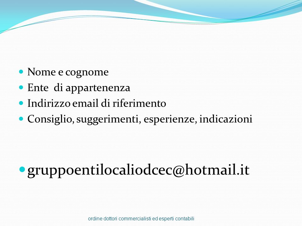 gruppoentilocaliodcec@hotmail.it Nome e cognome Ente di appartenenza