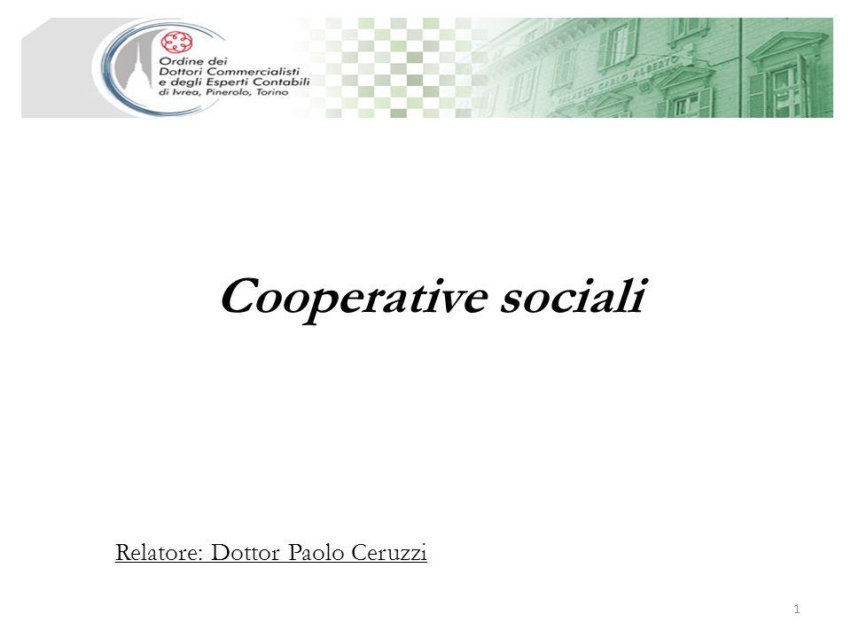 Cooperative sociali Relatore: Dottor Paolo Ceruzzi