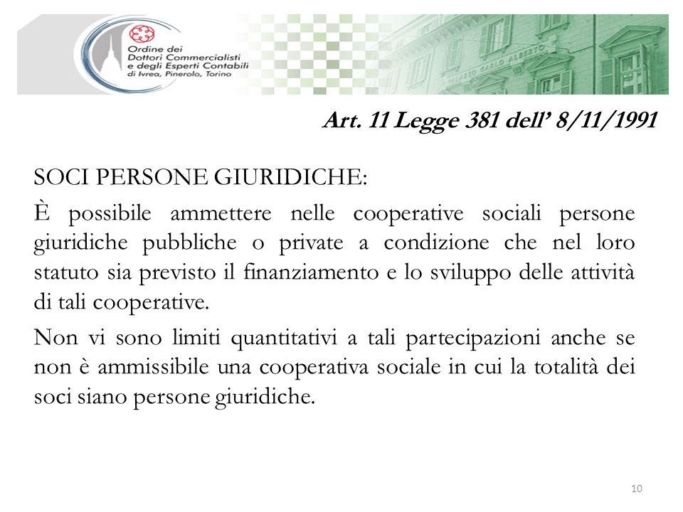 Art. 11 Legge 381 dell' 8/11/1991 SOCI PERSONE GIURIDICHE: