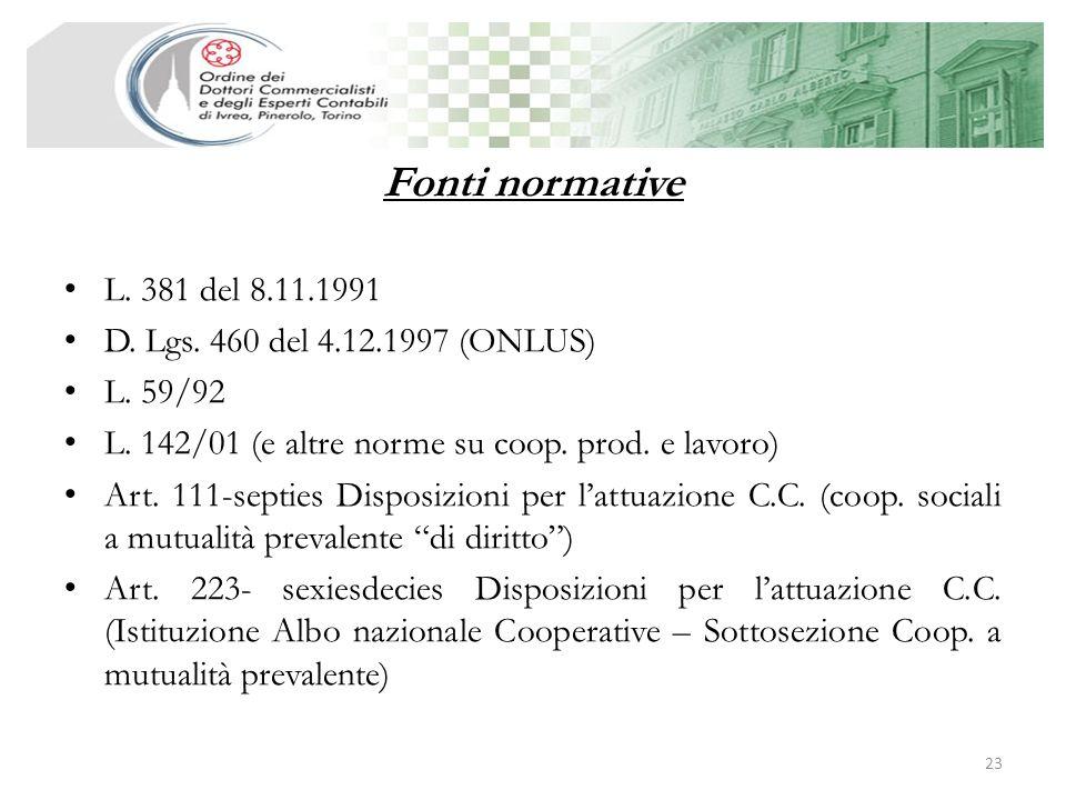 Fonti normative L. 381 del 8.11.1991 D. Lgs. 460 del 4.12.1997 (ONLUS)