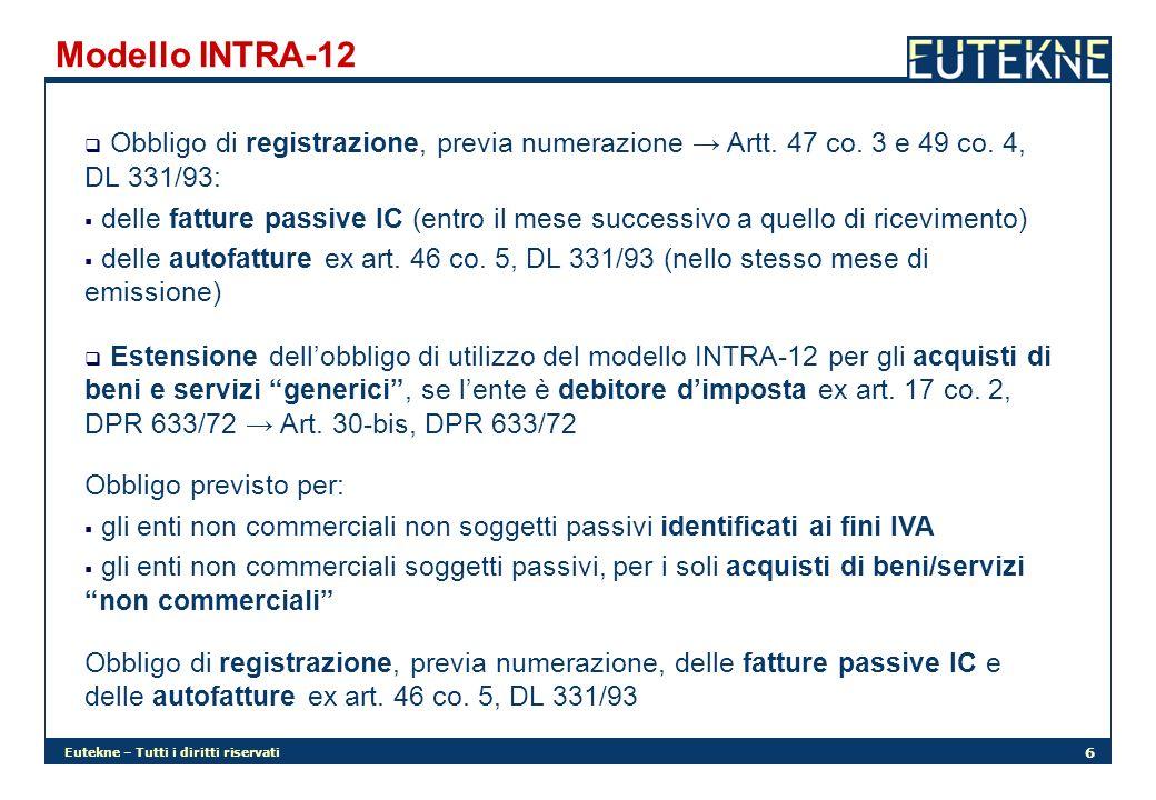 Modello INTRA-12 Obbligo di registrazione, previa numerazione → Artt. 47 co. 3 e 49 co. 4, DL 331/93: