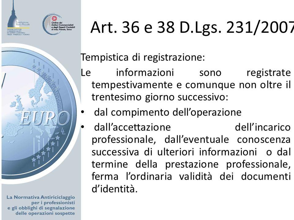Art. 36 e 38 D.Lgs. 231/2007 Tempistica di registrazione: