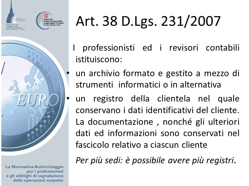 Art. 38 D.Lgs. 231/2007 I professionisti ed i revisori contabili istituiscono: