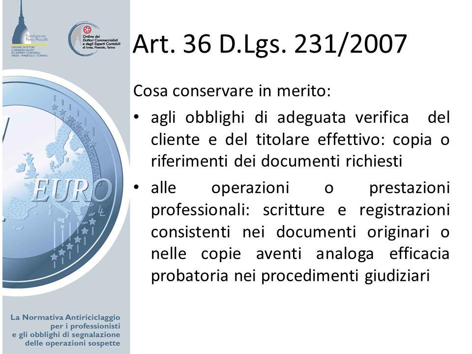 Art. 36 D.Lgs. 231/2007 Cosa conservare in merito: