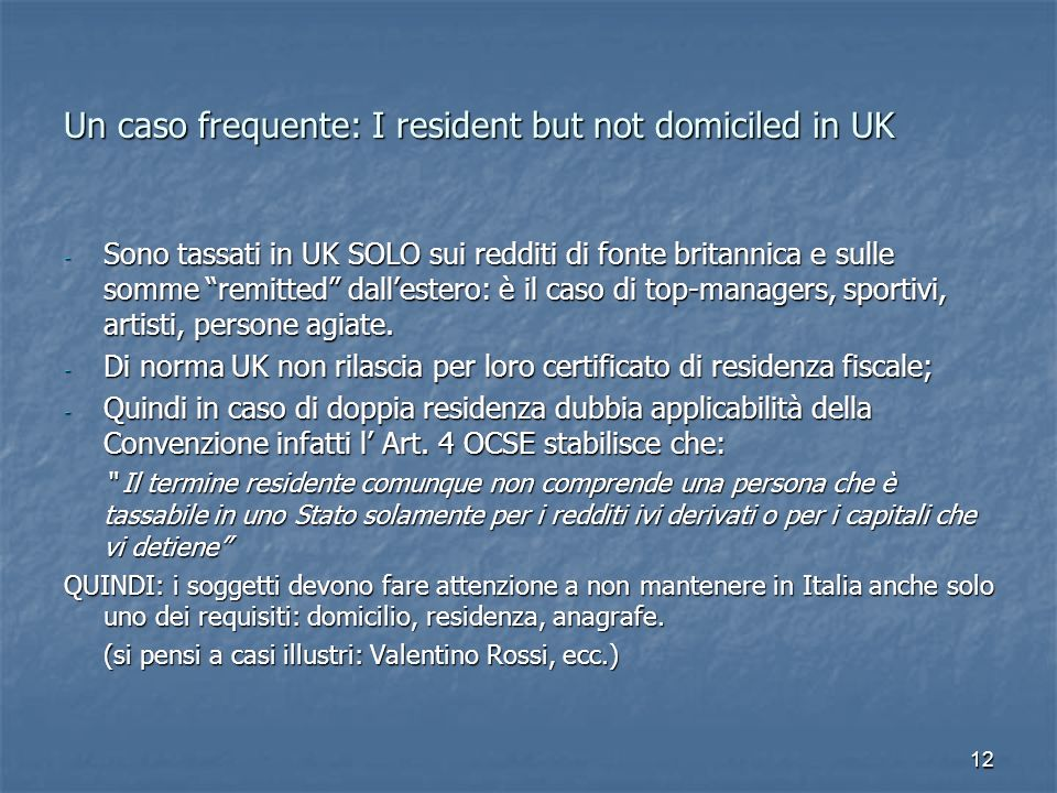Un caso frequente: I resident but not domiciled in UK