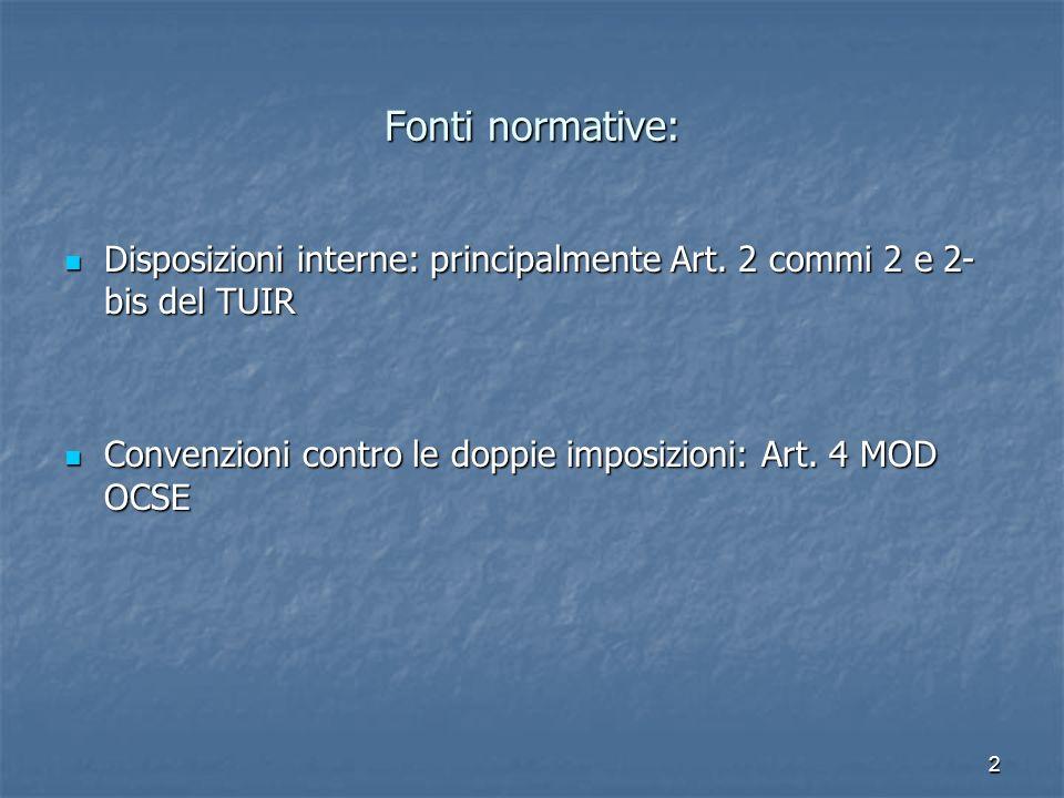 Fonti normative: Disposizioni interne: principalmente Art.