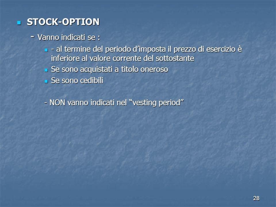 - Vanno indicati se : STOCK-OPTION