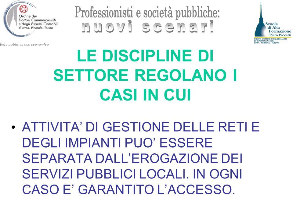 LE DISCIPLINE DI SETTORE REGOLANO I CASI IN CUI