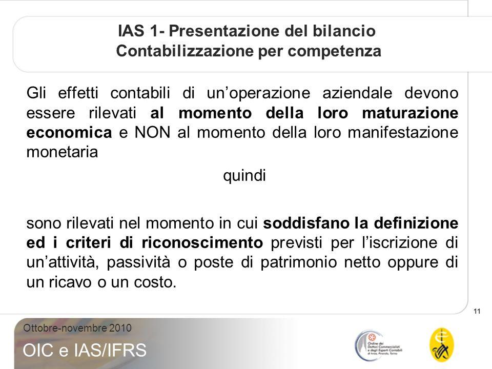 IAS 1- Presentazione del bilancio Contabilizzazione per competenza