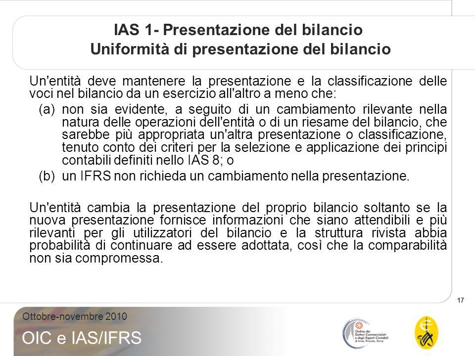 IAS 1- Presentazione del bilancio Uniformità di presentazione del bilancio